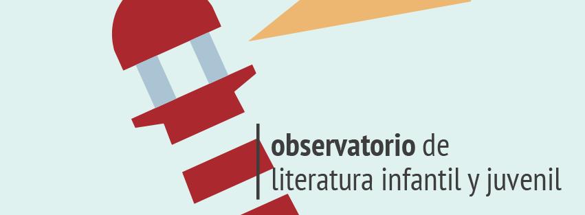 En marcha con el El Observatorio de Literatura Infantil y Juvenil